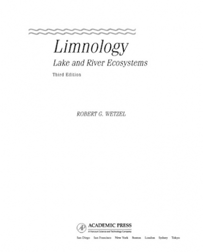 Limnology Lake and River Ecosystems, Third Edition \ ROBERT G. WETZEL